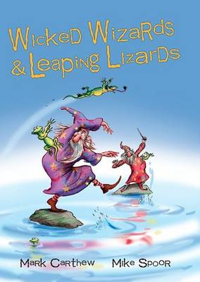 Wicked Wizards and Leaping Lizards book