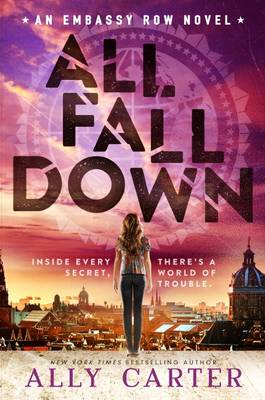 Embassy Row: #1 All Fall Down PB by Ally Carter