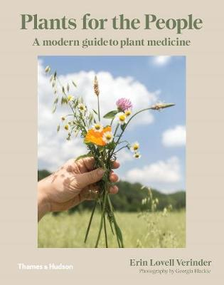 Plants for the People: A Modern Guide to Plant Medicine by Erin Lovell Verinder