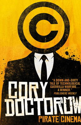Pirate Cinema by Cory Doctorow