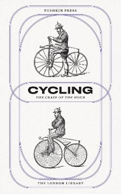 Cycling: The Craze of the Hour by Cecily Gayford