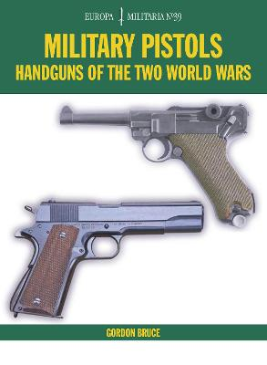 Military Pistols by Gordon Bruce