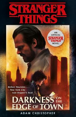 Stranger Things: Darkness on the Edge of Town: The Second Official Novel by Adam Christopher