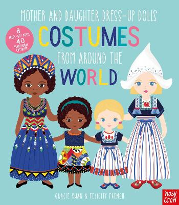 Mother and Daughter Dress-Up Dolls: Costumes From Around the World by Gracie Swan