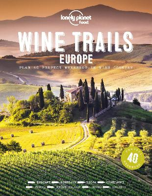 Wine Trails - Europe by Lonely Planet Food