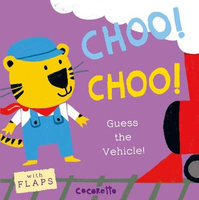 What's that Noise? CHOO! CHOO!: Guess the Vehicle! by Cocoretto
