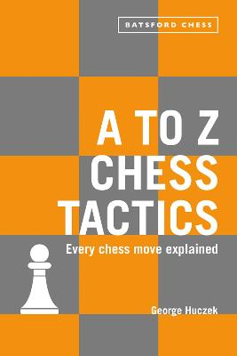 A to Z Chess Tactics by George Huczek