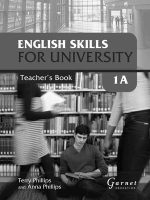 English Skills for University 1A Teacher's Book by Terry Phillips