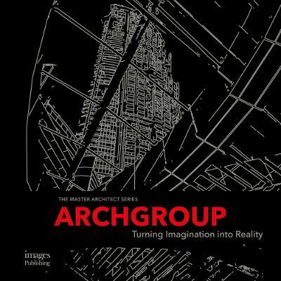Archgroup International: Turning Imagination into Reality by Archgroup International