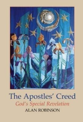 Apostles' Creed by Alan Robinson