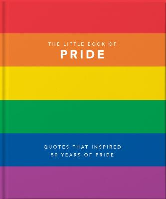 The Little Book of Pride: Quotes to live by by Orange Hippo!
