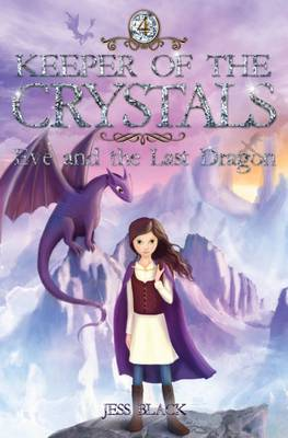 Keeper of the Crystals: #4 Eve and the Last Dragon book