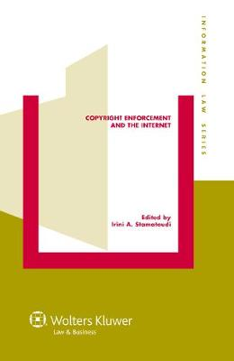 Copyright Enforcement and the Internet by Irini A. Stamatoudi