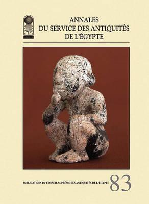 Annales Du Service Des Antiquites De L'Egypte  v. 83 by Supreme Council of Antiquities