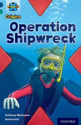 Project X Origins: Dark Blue Book Band, Oxford Level 16: Hidden Depths: Operation Shipwreck book