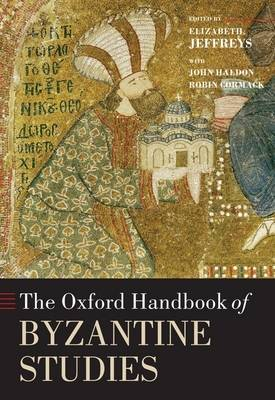 Oxford Handbook of Byzantine Studies by Elizabeth M. Jeffreys