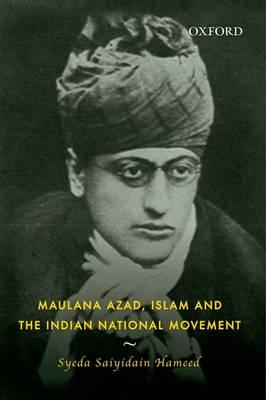 Maulana Azad, Islam and the Indian National Movement by Syeda Saiyidain Hameed