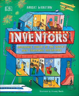 Inventors: Incredible stories of the world's most ingenious inventions book