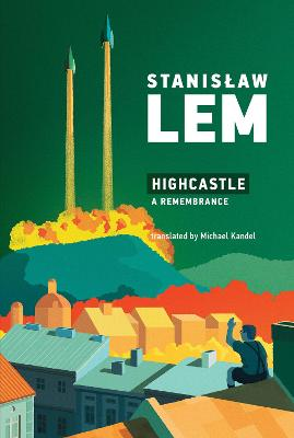 Highcastle: A Remembrance by Stanislaw Lem