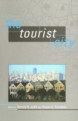 The Tourist City by Dennis R. Judd
