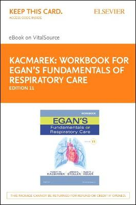 Workbook for Egan's Fundamentals of Respiratory Care - Elsevier E-Book on Vitalsource (Retail Access Card) by Robert M. Kacmarek