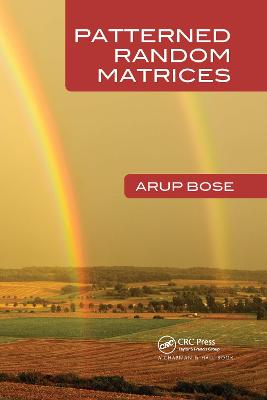 Patterned Random Matrices by Arup Bose