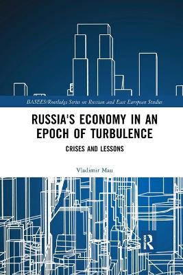 Russia's Economy in an Epoch of Turbulence: Crises and Lessons book