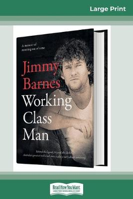 Working Class Man (16pt Large Print Edition) by Jimmy Barnes