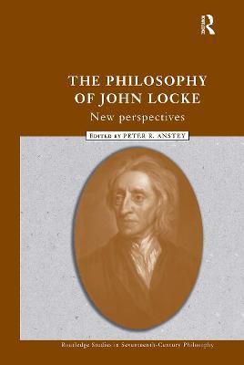 Philosophy of John Locke by Peter R. Anstey