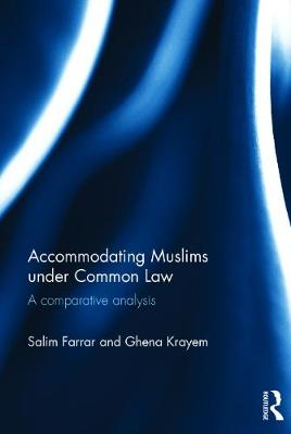 Accommodating Muslims under Common Law by Salim Farrar
