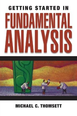 Getting Started in Fundamental Analysis by Michael C Thomsett