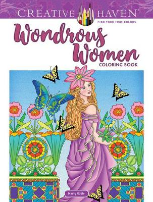 Creative Haven Wondrous Women Coloring Book by Marty Noble