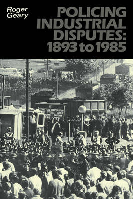 Policing Industrial Disputes: 1893 to 1985 book