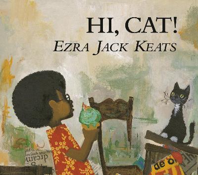 Hi, Cat! by Ezra Jack Keats