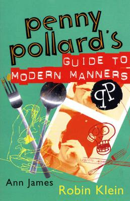 Penny Pollard's Guide to Modern Manners by Robin Klein