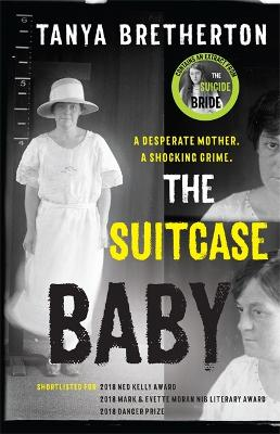 The Suitcase Baby: The heartbreaking true story of a shocking crime in 1920s Sydney book