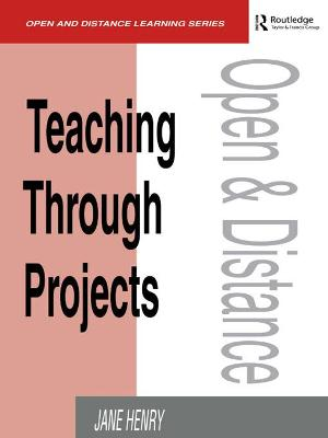Teaching Through Projects by Henry, Jane