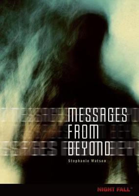 Messages from Beyond by Stephanie Watson