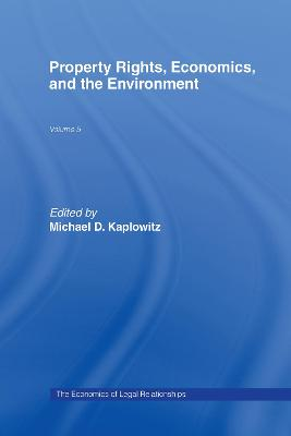 Property Rights, Economics, and the Environment by Michael D. Kaplowitz