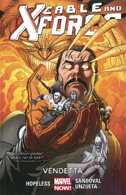 Cable and X-Force Cable And X-force Volume 4: Vendetta (marvel Now) Vendettas (Marvel Now) Volume 4 by Salvador Larroca