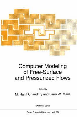 Computer Modeling of Free-Surface and Pressurized Flows by M. Hanif Chaudhry