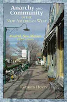 Anarchy and Community in the New American West by Kathryn Hovey