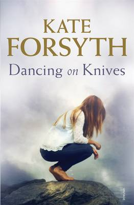 Dancing on Knives by Kate Forsyth