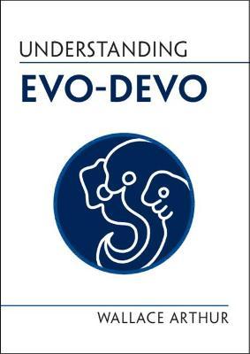 Understanding Evo-Devo by Wallace Arthur