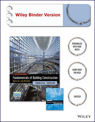 Fundamentals of Building Construction, 6E Wiley Binder Version and Exercises in Building Construction Wiley Binder Version W/ Irc Access Card by Edward Allen