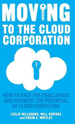 Moving to the Cloud Corporation by Leslie P. Willcocks