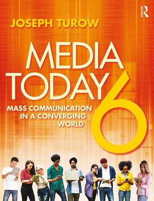 Media Today: Mass Communication in a Converging World by Joseph Turow