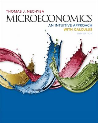 Microeconomics: An Intuitive Approach with Calculus by Thomas Nechyba