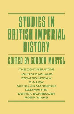 Studies in British Imperial History by Gordon Martel