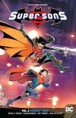 Super Sons Volume 3: Parent Trap by Peter J. Tomasi